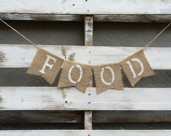 "Burlap ""Food"" Banner, Table Food Sign, Rustic Wedding Decor"