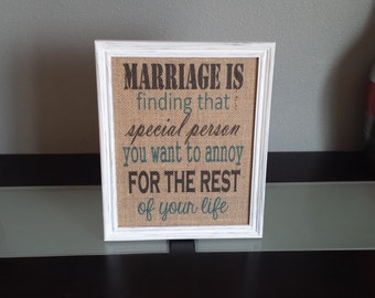 Framed Burlap Print -Marriage is finding that special person you want to annoy - Housewarming - Gift - Wedding shower - 8x10