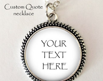 CUSTOM TEXT NECKLACE - custom quote necklace - custom quote pendant - custom text - your quote on a necklace - personalized jewelry - gift