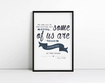 Oscar Wilde Quote - typography print - We are all in the gutter, but some of us are looking at the stars - inspirational quote print