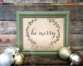 Be Merry Burlap Print - Personalized Name Christmas Gift - Holiday Gift - Shabby Chic Christmas Decor