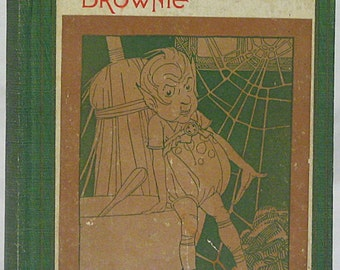 Vintage Childrens Book The Adventures of A Brownie As Told To My Child by Dinah Marie Muloch Beautiful Two Color  Illustrations 1933