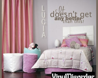 It doesn't get any better than this - Vinyl Wall Decal - Wall Quotes - Vinyl Sticker - In024ItdoesntiiiET