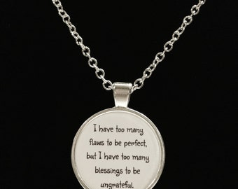 Inspirational Quote I Have Too Many Flaws To Be Perfect Necklace