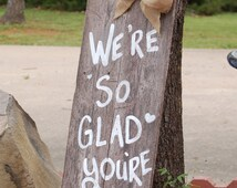 Wedding Sign We're So Glad You're Here Sign Burlap Rustic Wedding Signage Welcome Sign To Wedding Entrance Sign Country Wedding Sign Farm