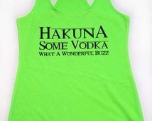 Hakuna Some Vodka, What A Wonderful Buzz  Tank Top. Super Soft & Comfy Terry Racerback Tank Top. Funny Shirt.