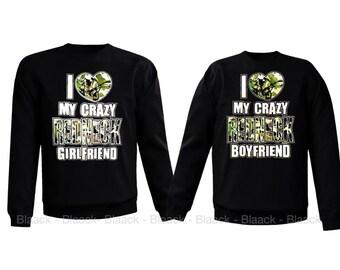 Couple Sweatshirt - I Love My Crazy Redneck Girlfriend & Boyfriend - 2 Couple Matching Redneck Crewneck Sweatshirts