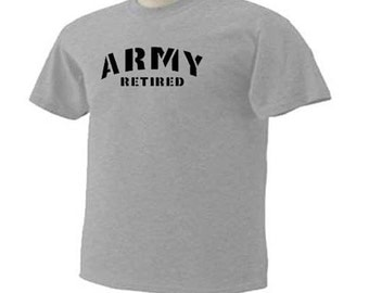 Army Retired Retire Retirement Military Patriotic T-Shirt