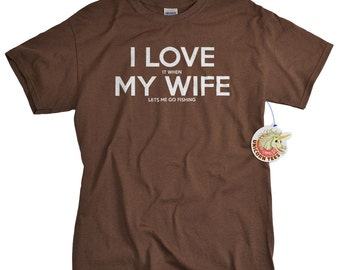 Anniversary Gift for Men - Fishing Gifts - Mens T Shirts - I LOVE it when My Wife ® TShirt for Husband