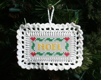 Noel Cross Stitched and Crocheted Holiday Christmas Tree Ornament - Free U.S. Shipping