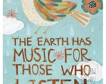 The earth has music for those who listen 8 x 10 print