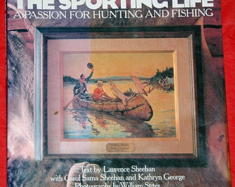 Vintage 1990s The SPORTING LIFE: 'A Passion For HUNTING n Fishing', Publisher - Clarkson Potter Publishers, New York - First Edition