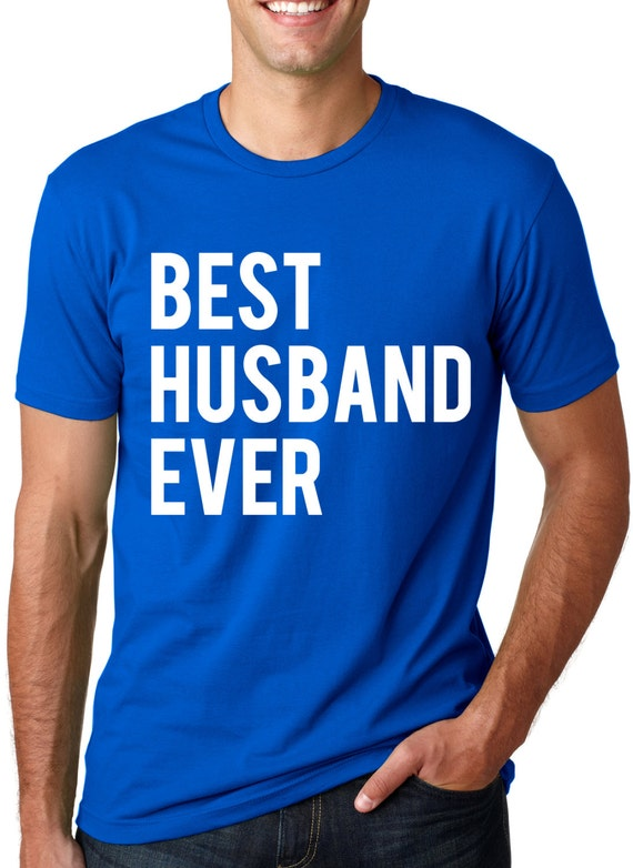 Mens best husband ever t shirt funny marriage by for Funny getting married shirts