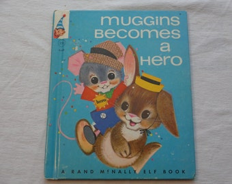 """Vintage 60s Rand McNally Elf Book, """"Muggins Becomes a Hero"""" by Marjorie Barrows, Illustrated by Anne Sellers Leaf, 1965."""