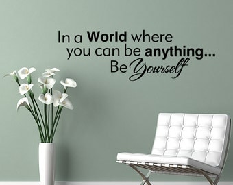 In A World Where You Can Be Anything Vinyl Wall Decal Quotes Home Wall Sticker Decor (V168)