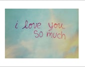 I love you so much - Fine Art Print