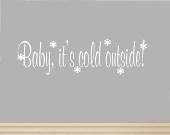 Christmas Decorations-Baby, it's Cold Outside Christmas Decal