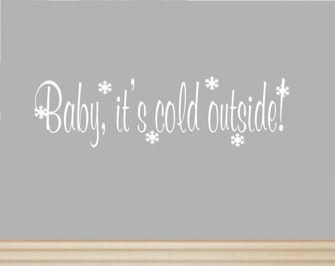 Winter Decor-Baby, it's Cold Outside Winter Decal-Winter Decorations-Winter Wall Art- Winter Wall Decals-Winter Wall Decor-Winter Wall Art