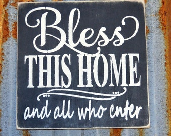 Bless This Home and All Who Enter - Handmade Wood Sign