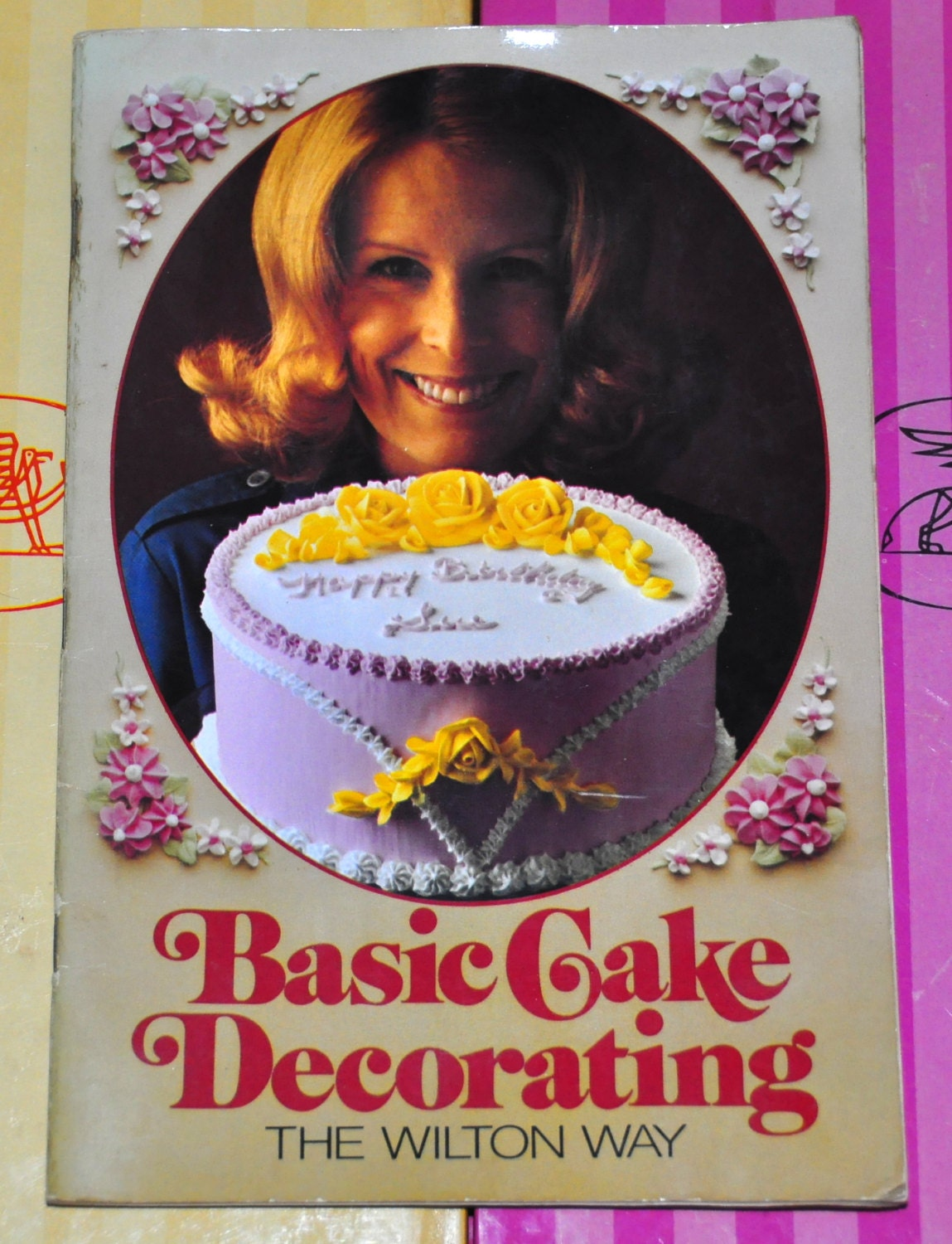 Cake Decorating The Basics : Wilton Cake Decorating. Basic Cake Decorating the Wilton Way.