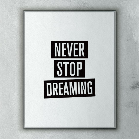 Inspirational Wall Art Never Stop Dreaming Printable Wall Art Printable Quote Poster Phrase