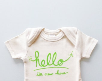 Hello I'm New Here, funny baby gift, gender neutral baby, green white baby (choose size and sleeves)