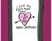 I love you even more than I love my phone - greeting card, blank inside - Valentine's Day - smartass snarky funny sarcastic
