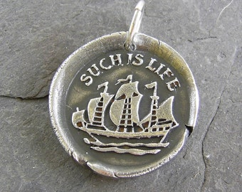 Wax Seal Pendant - Such Is Life - Nautical Jewelry - Fine Silver - Steer Your Ship - Tall Ships - Ship Pendant - Wax Seal Jewelry