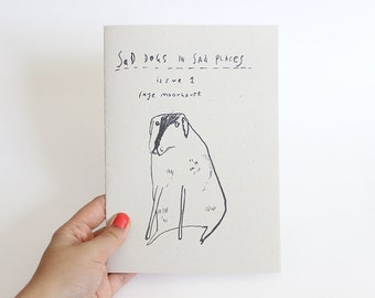 Dog Zine || SAD DOGS In SAd PlACES - ISSUE 1