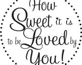 How sweet it is to be loved by you rubber stamp great for DIY wedding favors --5602