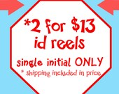 2 for 13 ....Design 2 id reels / Badge Reels. Monogrammed or Mylar with a single letter