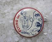Vintage 1940s Novelty Pinbacks FLYING  HI pinback button  Red Border