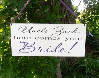 Uncle here comes your bride Wood Sign Decoration Here comes the bride sign Ring bearer Flower girl
