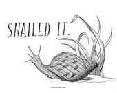 Snailed It / Mini Print