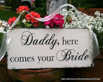 Daddy here comes your Bride - Shabby Wedding Signs 7 x 15