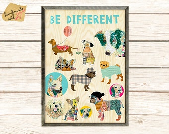 NEW A3 Format: Be different dogs -  nerd dogs collage poster print, cute nursery wall art