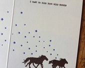 i want to ride your WILD horses letterpress card