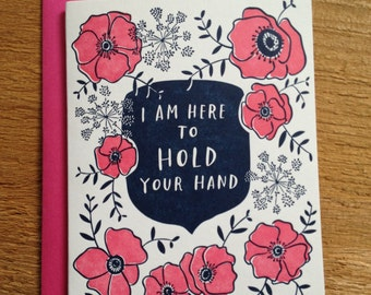 I Am Here to Hold Your Hand - Folded Card