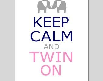 Twin Nursery Art - Twins - Keep Calm and Twin On - Elephants - 8x10 Print - CHOOSE YOUR COLORS