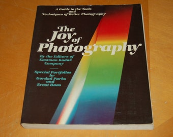 The JOY of PHOTOGRAPHY - A Guide to the Tools and Techniques of Better Photography - Vintage Softcover Book