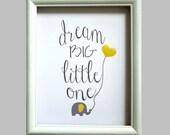 Dream Big Little One, Elephant Nursery Art Print, Your Color Choice, The Original Design, Toddlers Room, Boys Girls Nursery Decor
