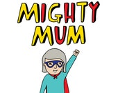 Mothers Day Card -  Mighty Mum