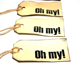 OH MY! Tags - Humor - Novelty Gift Wrap Decoration - Famous George Takei Quote - Oh My - Funny Handmade Distressed Dyed Inked