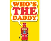 Who's the Daddy colourful card for Father's Day or a Birthday