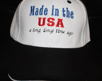 Embroidered Baseball Hat- Made in the USA a Long time Ago
