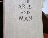 "The Arts and Man  Raymond  S. Stites   A world history of the Arts. ""To help create an informed and friendly understanding of art ."""