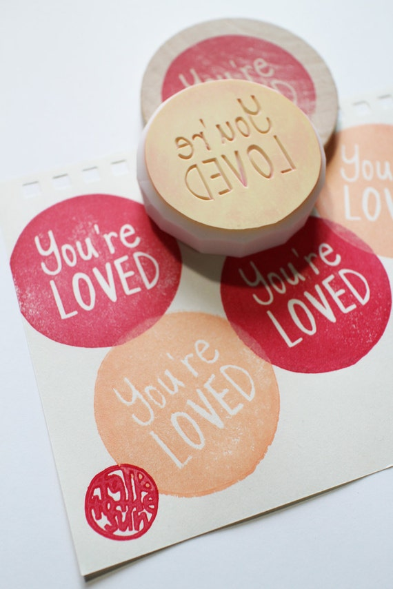 you're loved message stamp. circle pattern stamp. hand carved hand lettered rubber stamp. wedding/ birthday. packaging/ craft projects
