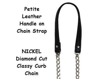 NICKEL Chain Strap with Leather Petite Handle - Classy Curb Diamond Cut - Choice of Length, Leather Color & Hooks
