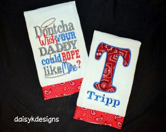 Personalized Cowboy Burp Cloth Set - Don't Wish Your Daddy Could Rope Like Mine