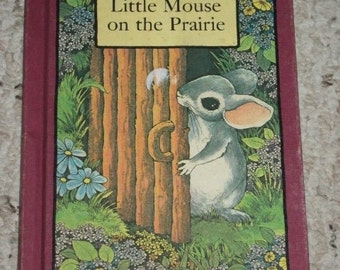 Little Mouse on the Prairie, Children's Book by Stephen Cosgrove, HC, 1978